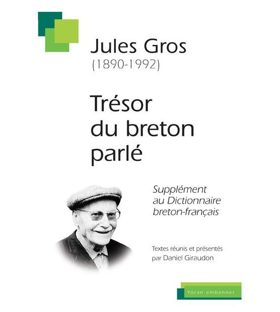Jules Gros (1890-1992) Trésor du Breton Parlé