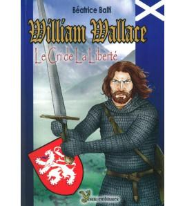 William Wallace le cri de la liberté
