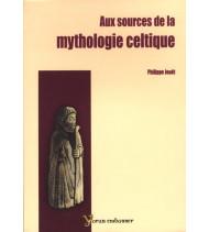 Aux Sources de la Mythologie Celtique