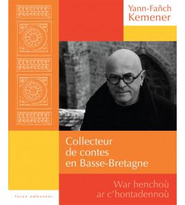 Collecteur de contes en Basse-Bretagne War henchoù ar c'hontadennou