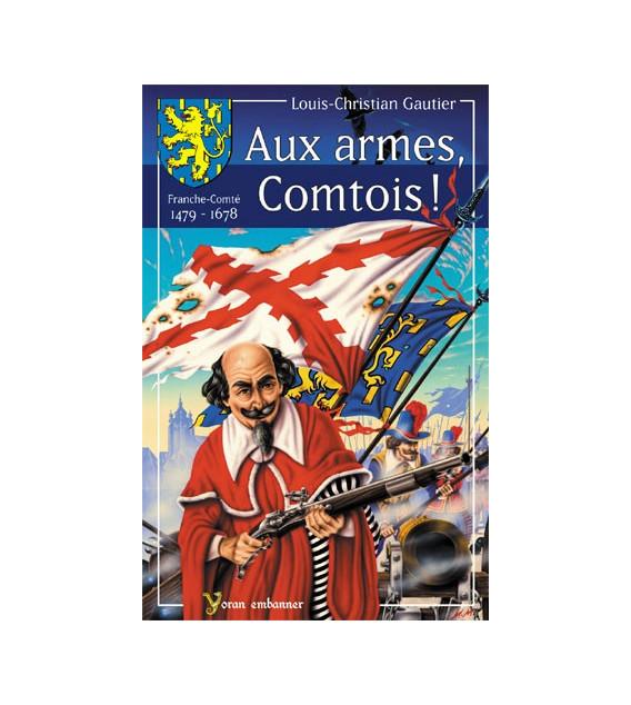 Aux Armes, Comtois !