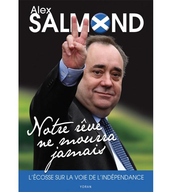 Notre rêve ne mourra jamais - L'Ecosse sur la voie de l'indépendance