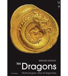 Les Dragons: Mythologies, rites et légendes