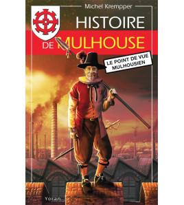 Histoire de Mulhouse Le point de vue mulhousien