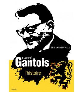 L'Abbé Gantois, l'histoire