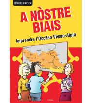 A nostre biais - Apprendre l'occitan Vivaro-Alpin