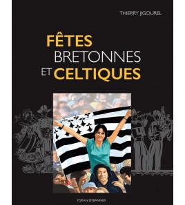 Fêtes bretonnes et celtiques  De l'antiquité à nos jours