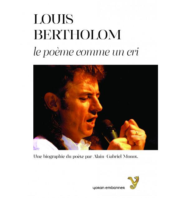 Louis Bertholom  Le poème comme un cri