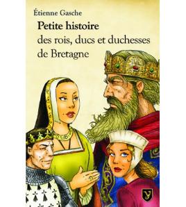 Petite histoire des rois, ducs et duchesses de Bretagne